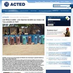 Acted - Les filtres à sable : une réponse durable aux enjeux de l'eau potable en Haïti