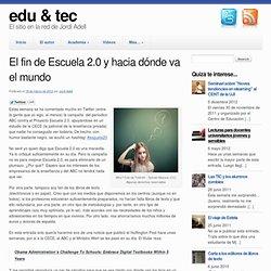 El fin de Escuela 2.0 y hacia dónde va el mundo