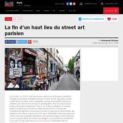 La fin d'un haut lieu du street art parisien