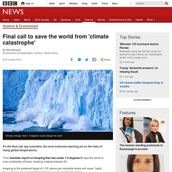 Final call to save the world from 'climate catastrophe'