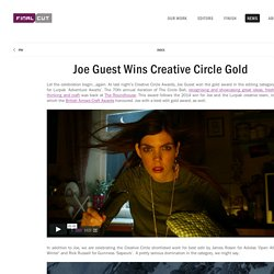 Final Cut » Joe Guest Wins Creative Circle Gold