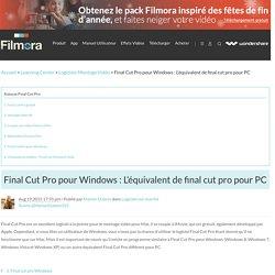 Final Cut Pro pour Windows: Logiciel de montage vidéo pour PC