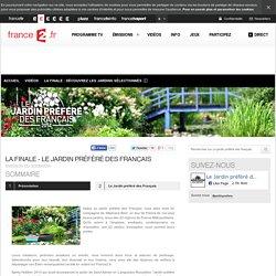 La finale - Le jardin préféré des Français - 30/09/2014 - News et vidéos en replay - Le jardin préféré des français