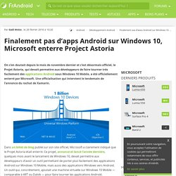Finalement pas d'apps Android sur Windows 10, Microsoft enterre Project Astoria