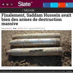 Finalement, Saddam Hussein avait bien des armes de destruction massive