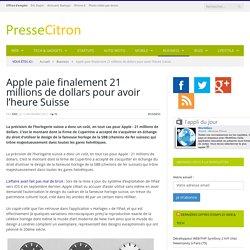 Apple paie finalement 21 millions de dollars pour avoir l'heure Suisse