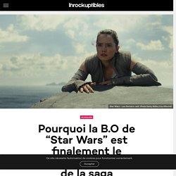 """Pourquoi la B.O de """"Star Wars"""" est finalement le personnage principal de la saga - Les Inrocks : magazine et actualité culturelle en continu"""