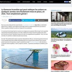 La fameuse invention qui peut nettoyer les océans en quelques années