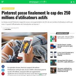 Pinterest passe finalement le cap des 250 millions d'utilisateurs actifs
