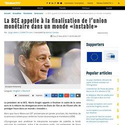 La BCE appelle à la finalisation de l'union monétaire dans un monde «instable»