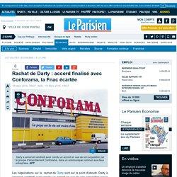 Rachat de Darty : accord finalisé avec Conforama, la Fnac écartée