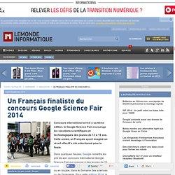 Un Français finaliste du concours Google Science Fair 2014