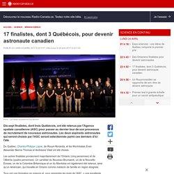 17 finalistes, dont 3Québécois, pour devenir astronautecanadien