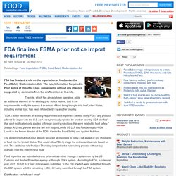 FOOD NAVIGATOR 30/05/13 FDA finalizes FSMA prior notice import requirement.