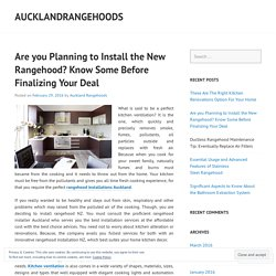 Are you Planning to Install the New Rangehood? Know Some Before Finalizing Your Deal