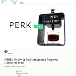 PERK: Finally, a Fully Automated Pourover Coffee Machine by PERK