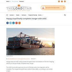 Hapag-Lloyd finally completes merger with UASC - The Loadstar