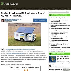 Finally a Solar-Powered Air Conditioner: 6 Tons of A/C Using 4 Solar Panels