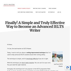 Finally! A Simple and Truly Effective Way to Become an Advanced IELTS Writer