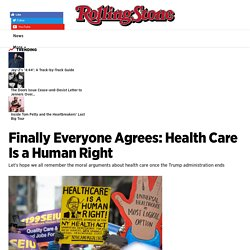 Taibbi: Finally Everyone Agrees, Health Care Is a Human Right - Rolling Stone
