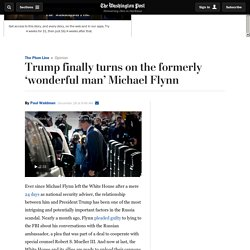 Trump finally turns on the formerly 'wonderful man' Michael Flynn