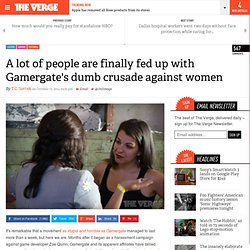 A lot of people are finally fed up with Gamergate's dumb crusade against women