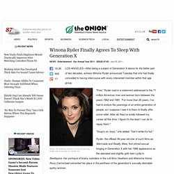 Winona Ryder Finally Agrees To Sleep With Generation X