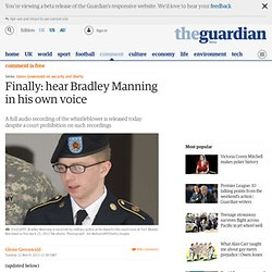 Finally: hear Bradley Manning in his own voice