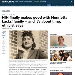 NIH finally makes good with Henrietta Lacks' family