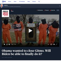 Obama wanted to close Gitmo. Will Biden be able to finally do it?