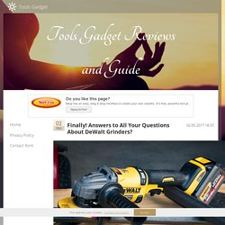 Finally! Answers to All Your Questions About DeWalt Grinders?