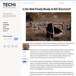 Is the Web Finally Ready to Kill Television?
