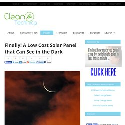 Finally! A Low Cost Solar Panel that Can See in the Dark