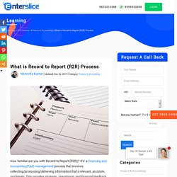 What is Record to Report (R2R) - Finance & Accounting Process