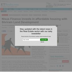 Nisus Finance invests in affordable housing with Shriram Land Development