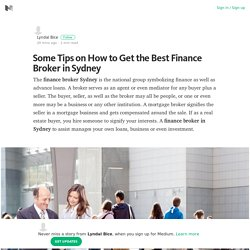 Some Tips on How to Get the Best Finance Broker in Sydney