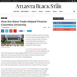 How the Slave Trade Helped Finance Columbia University