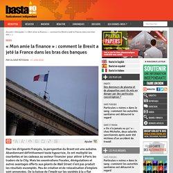 « Mon amie la finance » : comment le Brexit a jeté la France dans les bras des banques