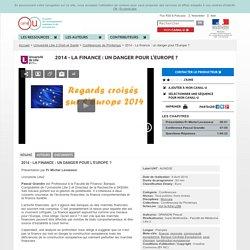 2014 - La finance : un danger pour l'Europe ? - Université Lille 2 Droit et Santé