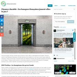 Finance durable : les banques françaises jouent-elles le jeu ?