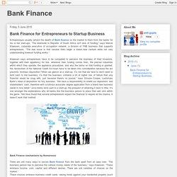 Bank Finance: Bank Finance for Entrepreneurs to Startup Business