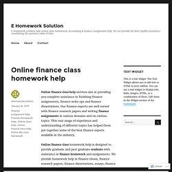 Online finance class homework help – E Homework Solution