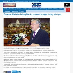 Finance Minister Ishaq Dar to present budget today at 4 pm