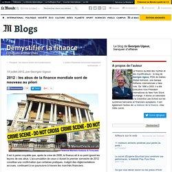 2012 : les abus de la finance mondiale sont de nouveau au pilori