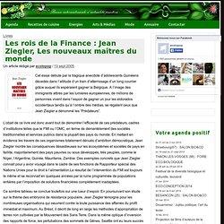 Les rois de la Finance : Jean Ziegler, Les nouveaux maîtres du monde