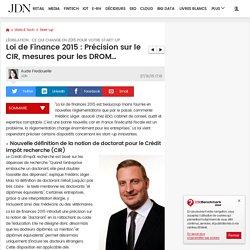 Loi de Finance 2015 : Précision sur le CIR, mesures pour les DROM... : Législation : ce qui change en 2015 pour votre start-up