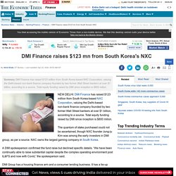 DMI Finance raises $123 mn from South Korea's NXC