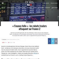 « Finance folle » : les robots traders attaquent sur France 2