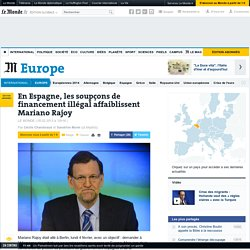 En Espagne, les soupçons de financement illégal affaiblissent Mariano Rajoy