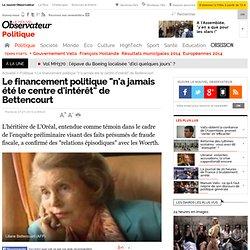 """Le financement politique """"n'a jamais été le centre d'intérêt"""" de Bettencourt - Politique"""